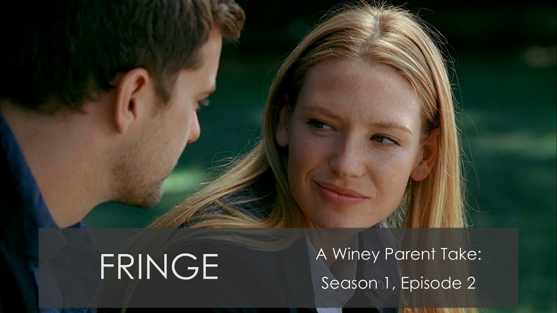 A Winey Parent Take: Fringe Season 1 Episode 2