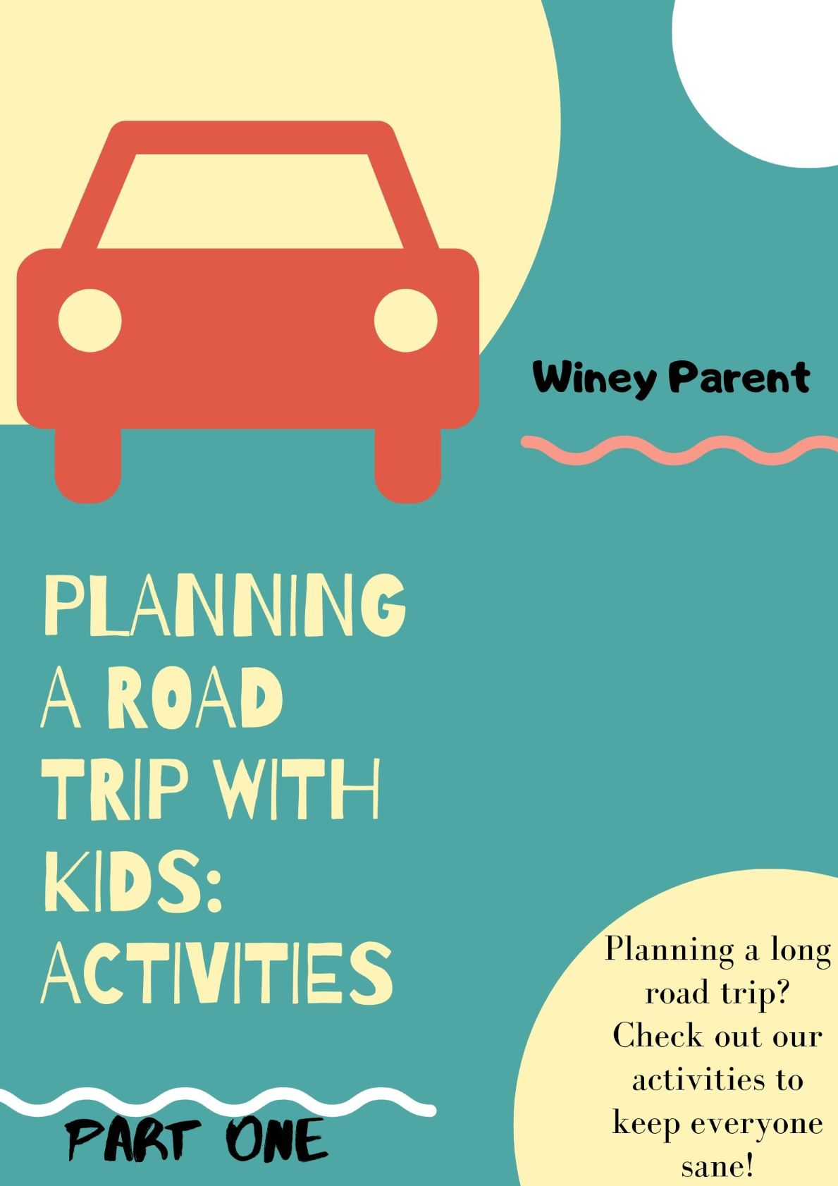 Planning a Road Trip with Kids: Part One