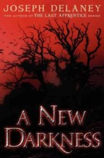 A New Darkness by Joseph Delaney -- Although his apprenticeship was not done when John Gregory died, Tom Ward spent years learning to fight boggarts, witches, demons, and more and feels prepared to be the new county Spook, but while his youth causes many people to distrust him, Jenny is determined to be his apprentice.
