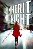 Inherit Midnight by Kate Kae Myers -- Avery is the black sheep of the wealthy VanDemere clan--the ostracized illegitimate daughter. So she's less than excited when her grandmother ropes her into a competition to determine the VanDemere most worthy of inheriting the family fortune, until a chance to gain information about her long-lost mother motivates Avery to try to win the game.