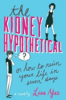 The Kidney Hypothetical by Lisa Yee -- A week before high school graduation, Harvard-bound Higgs suddenly finds his life falling apart and the other students turning against him, and somehow it all started with a hypothetical question about donating a kidney--but really it goes much deeper, all the way back to the death of his older brother.