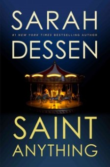 Saint Anything by Sarah Dessen -- Sydney's charismatic older brother, Peyton, has always been the center of attention in the family but when he is sent to jail, Sydney struggles to find her place at home and the world until she meets the Chathams, including gentle, protective Mac, who makes her feel seen for the first time.