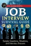 The young adult's survival guide to interviews : finding the job and nailing the interview