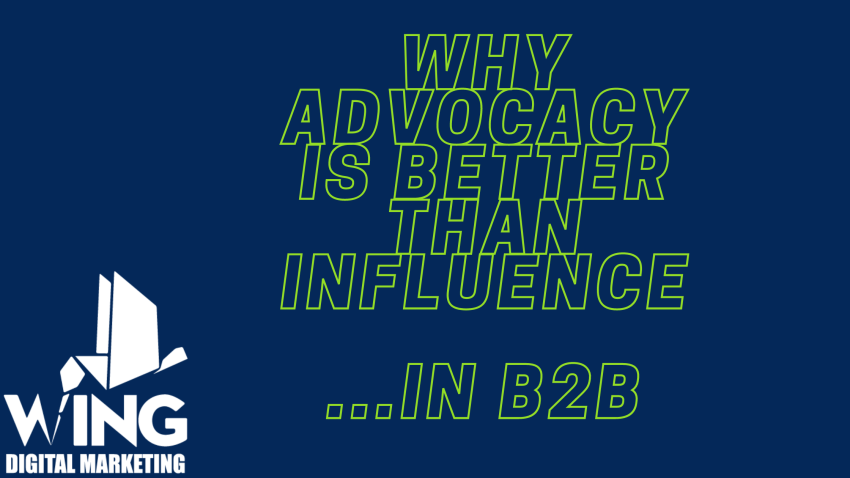 Why advocacy is better than influence in b2b