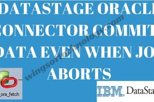 DATASTAGE-ORACLE-CONNECTOR-COMMITS-DATA-EVEN-WHEN-JOB-ABORTS