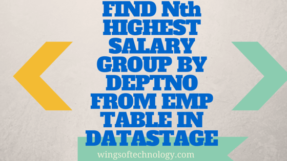 FIND-Nth-HIGHEST-SALARY-GROUP-BYDEPTNO-FROM-EMP-TABLE-DATASTAGE