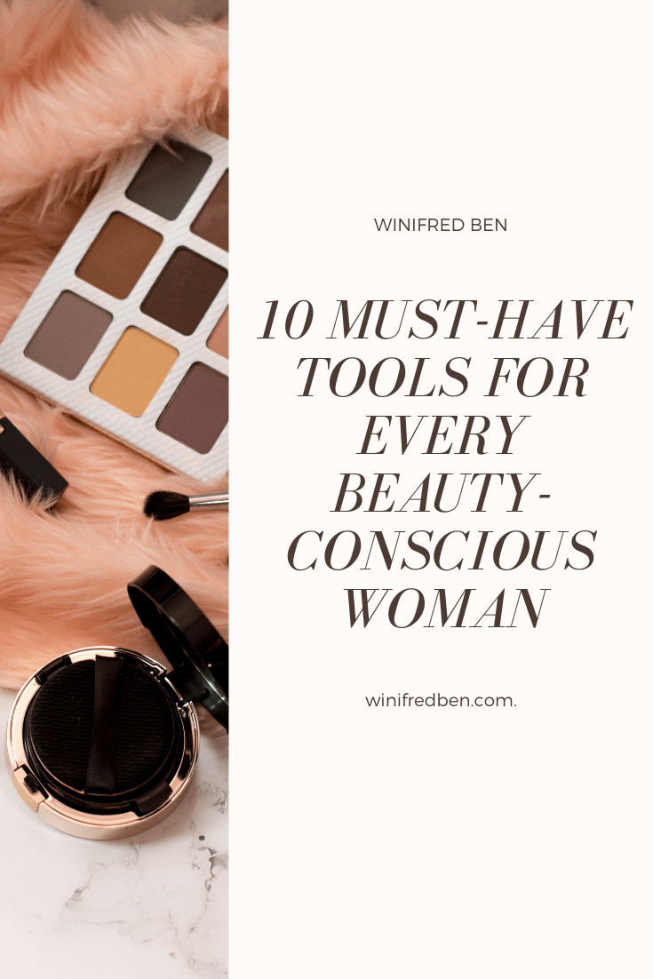 10-MUST-HAVE-BEAUTY-TOOLS-FOR-BEAUTY-CONSCIOUS-WOMEN