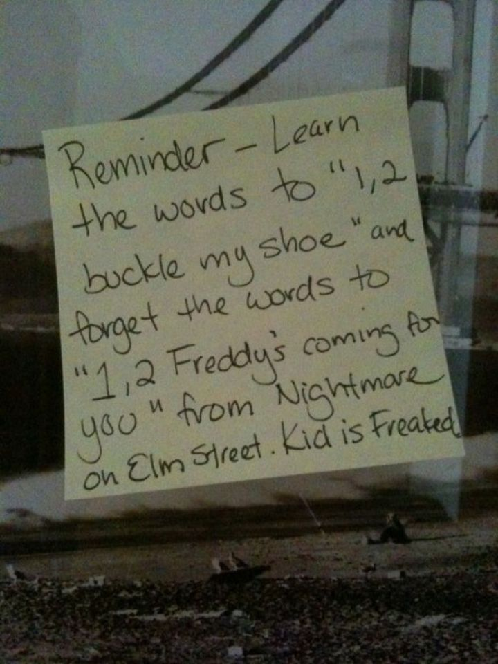 """Stay-at-Home Dad Writes Funny Post-It Notes - Reminder - Learn the words to """"1, 2, buckle my shoe"""" and forget the words to """"1, 2, Freddy's coming for you"""" from Nightmare on Elm Street. Kid is freaked."""