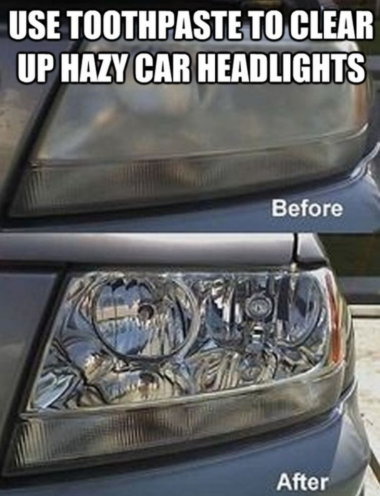 52 Cleaning and Life Hacks - Use toothpaste to clear up hazy car headlights.