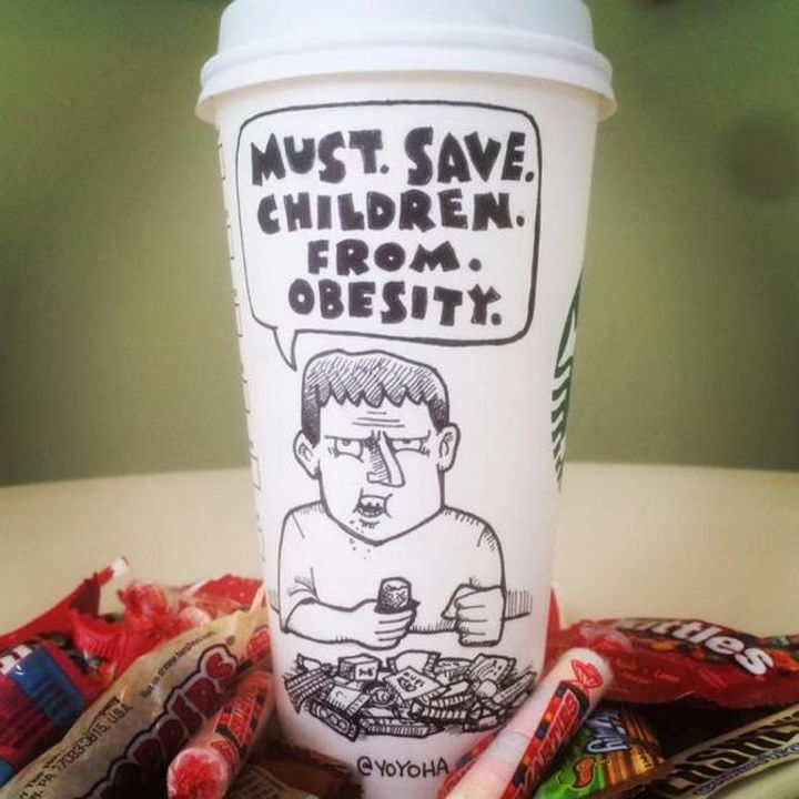Starbucks Cup Drawings by Josh Hara - Must. Save. Children. From. Obesity.