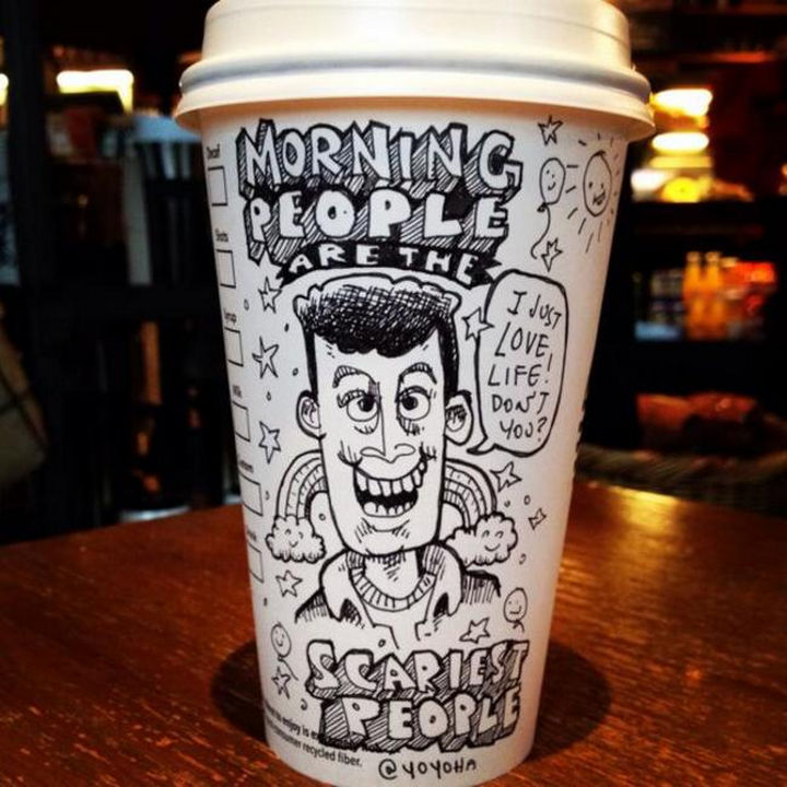 Starbucks Cup Drawings by Josh Hara - Morning people are the scariest people.