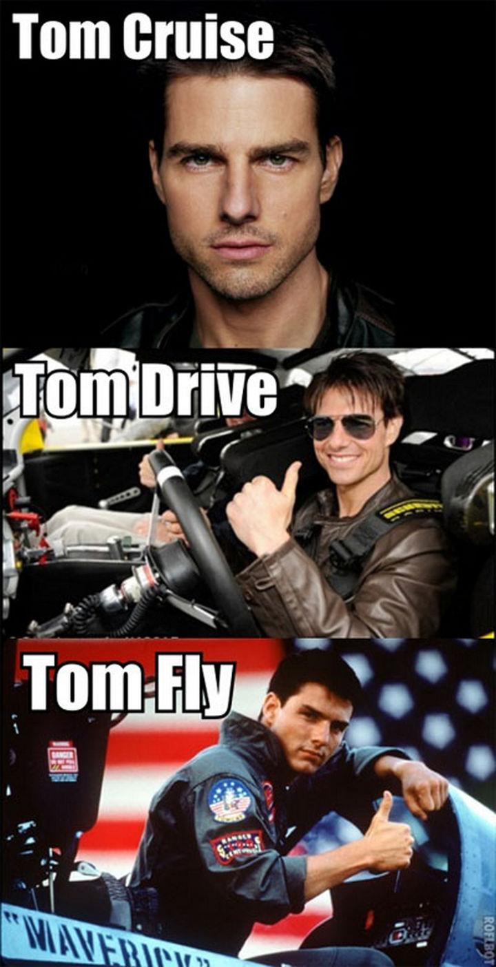 55 Hilariously Funny Celebrity Name Puns - Tom Cruise.