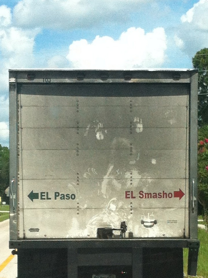 31 Funny Truck Signs - Nobody likes an EL Smasho.