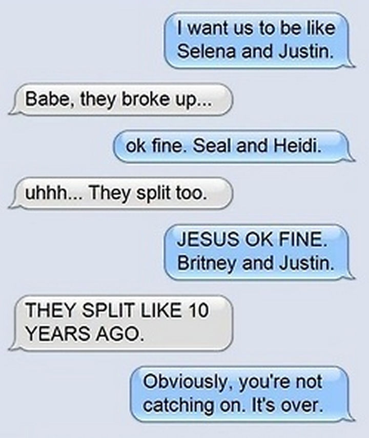 22 Breakup Text Messages - They didn't get the point even after some celebrity hints.