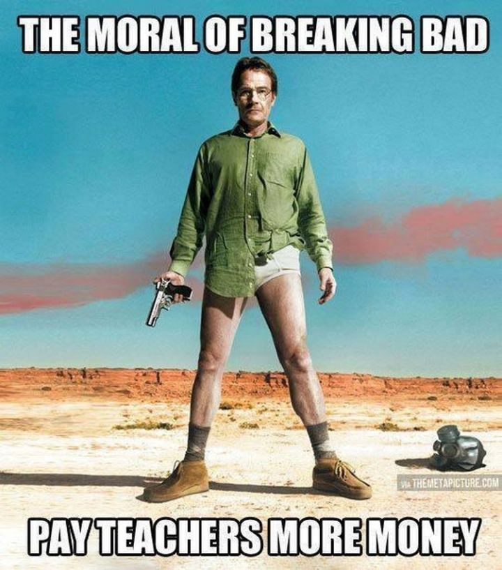 67 Hilarious Teacher Memes - Teachers are worth so much more.