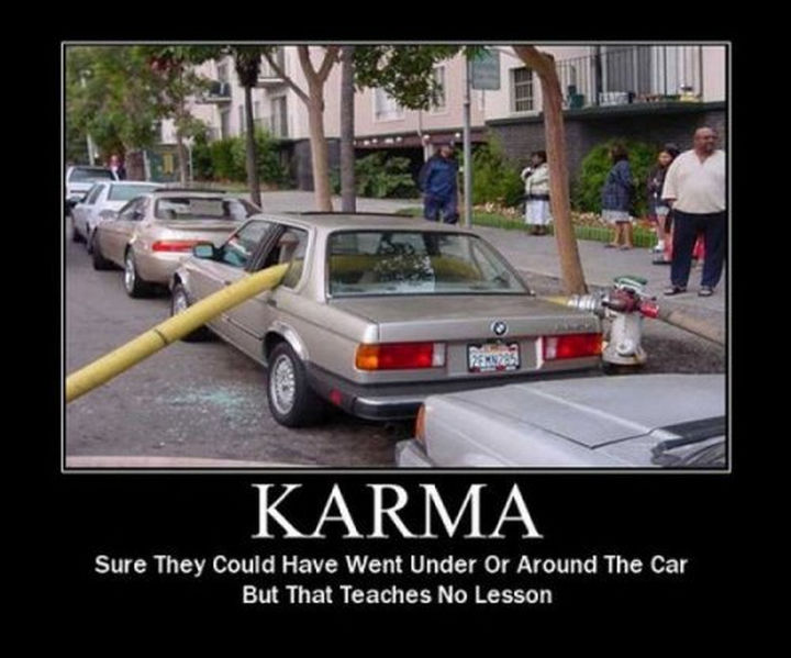 19 Funny Karma Images - They probably now regret parking in front of a fire hydrant.