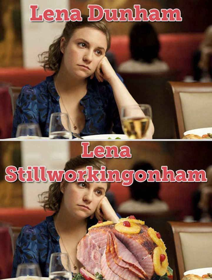 55 Hilariously Funny Celebrity Name Puns - Lena Dunham.