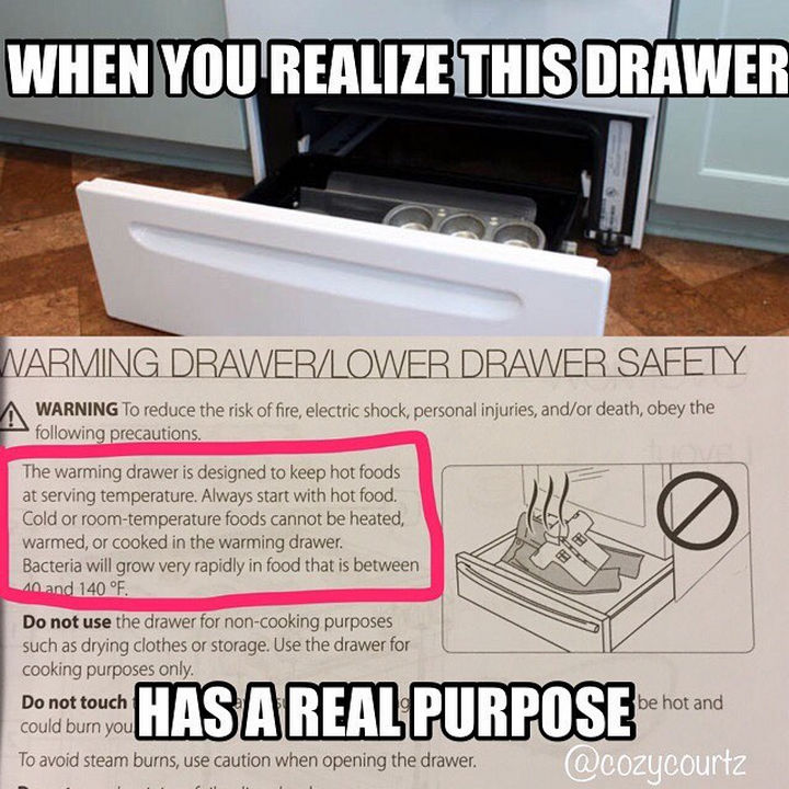 20 Everyday Life Hacks - The lower drawer in newer ovens is actually a food warming drawer.