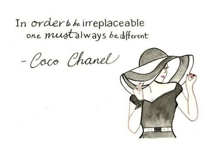 "55 Inspiring Fashion Quotes - ""In order to be irreplaceable, one must always be different."" - Coco Chanel"