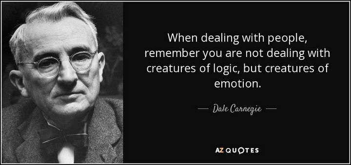 "75 Amazing Relationship Quotes - ""When dealing with people, remember you are not dealing with creatures of logic, but creatures of emotion."" - Dale Carnegie"