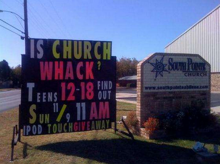 "31 Church Signs - ""Is church whack? Teens 12-18, find out!"""