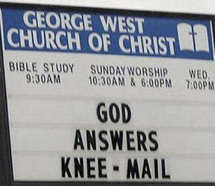 "31 Church Signs - ""God answers knee-mail."""