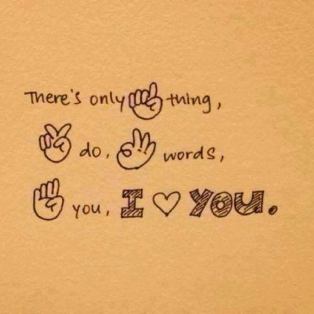 """55 Romantic Quotes - """"There's only 1 thing, 2 do, 3 words, 4 you, I love you."""""""