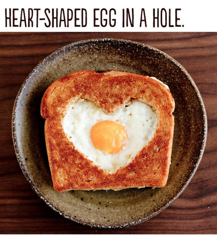 "21 Cute Ways to Say ""I Love You"" - Heart-shaped egg in a hole."