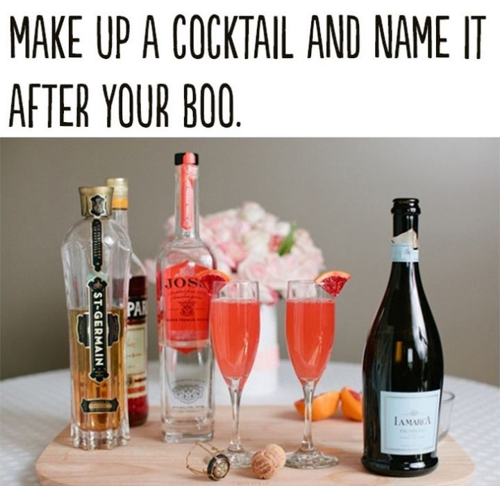 "21 Cute Ways to Say ""I Love You"" - Make a cocktail and name it after your boo."