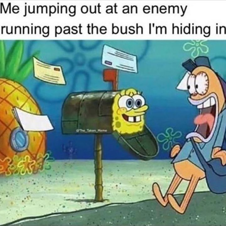 "25 Fortnite Memes - ""Me jumping out at an enemy running past the bush I'm hiding in."""