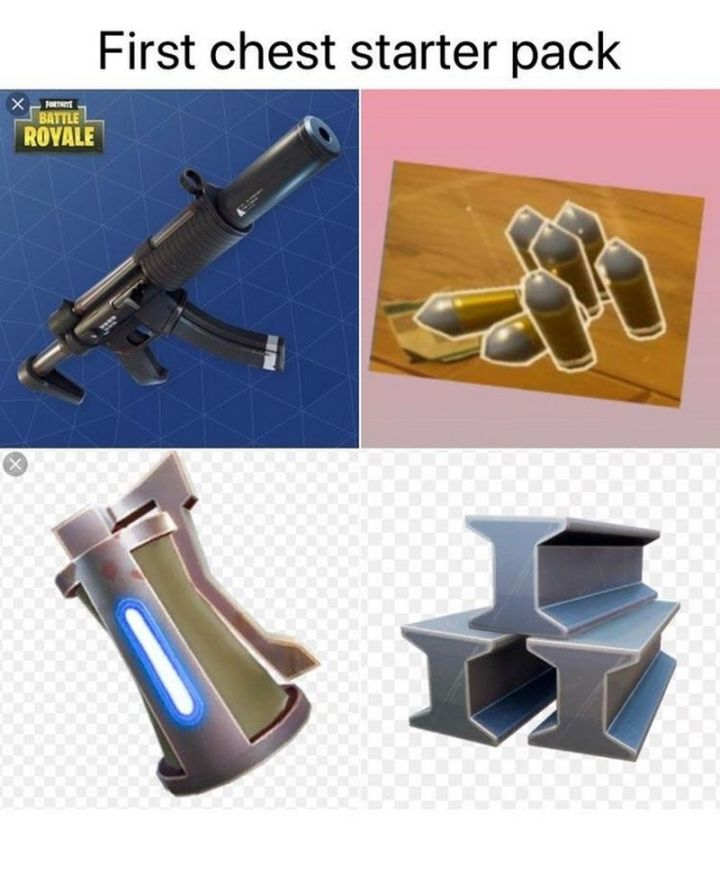 "25 Fortnite Memes - ""First chest starter pack."""