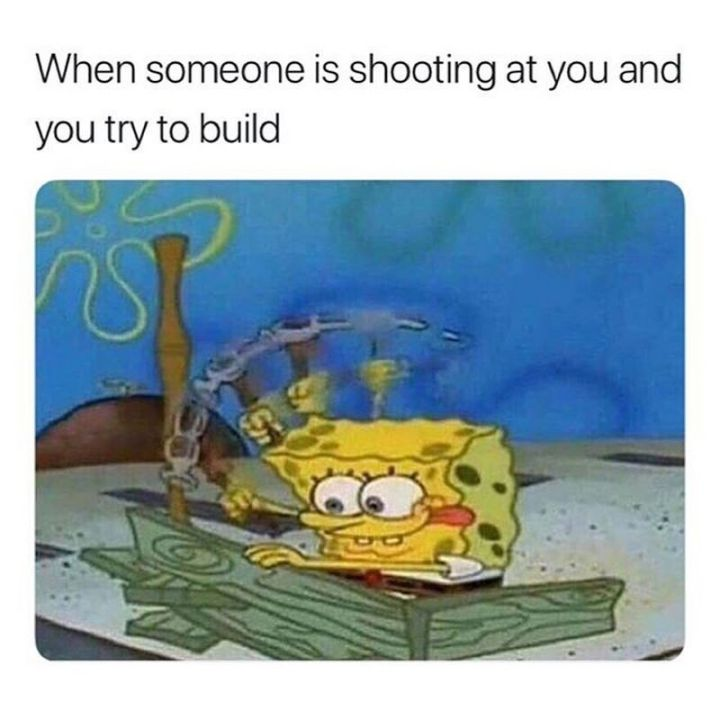 "25 Fortnite Memes - ""When someone is shooting at you and you try to build."""