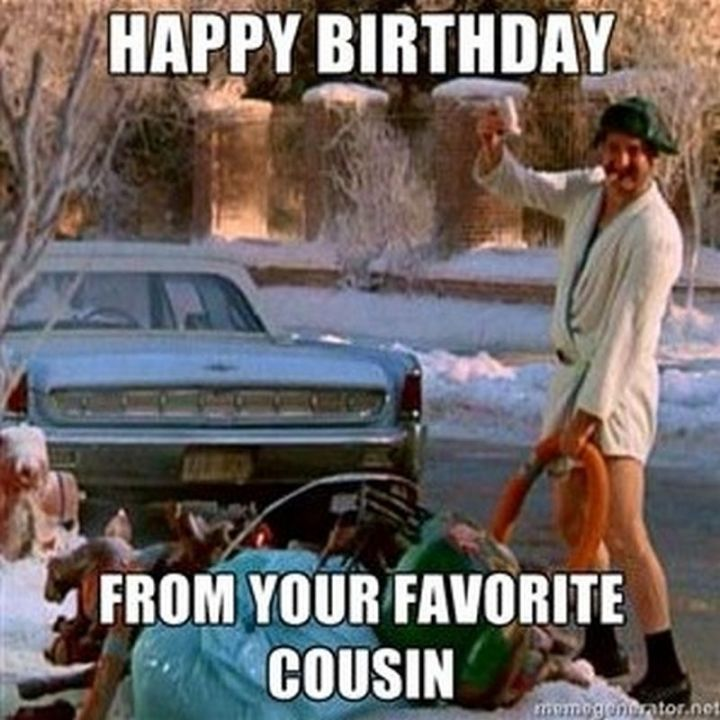 """Happy Birthday from your favorite cousin meme."""