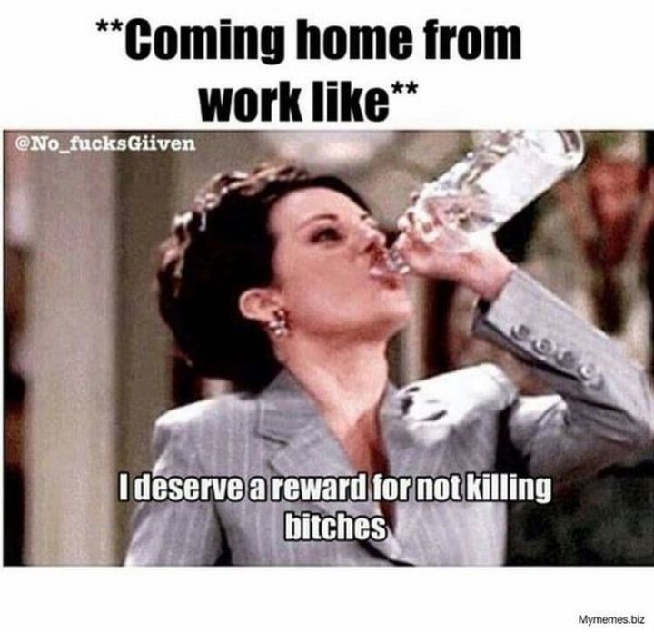 "30 Friday Work Memes - ""**Coming home from work like**."""