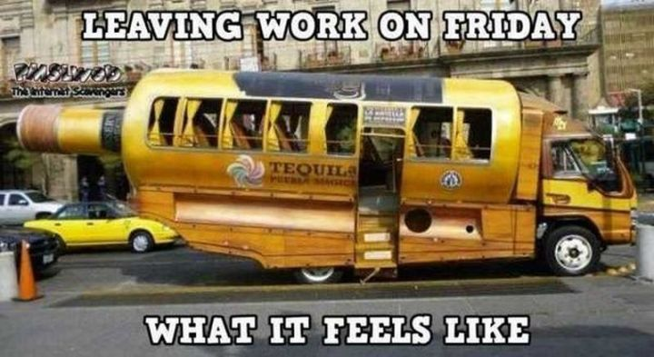 "30 Friday Work Memes - ""Leaving work on Friday. What it feels like."""