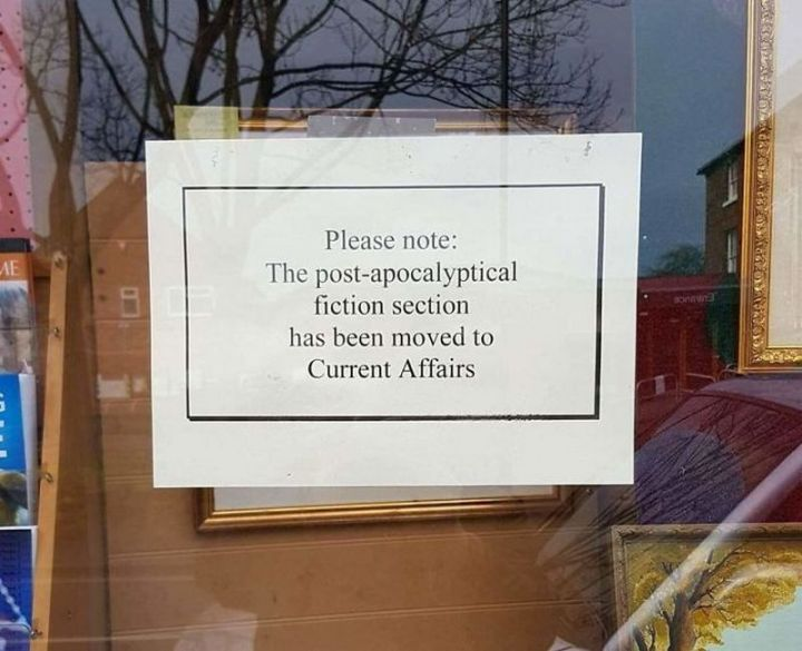 "23 Funny Anti-Brexit Signs - ""Please note: The post-apocalyptical fiction section has been moved to Current Affairs."""