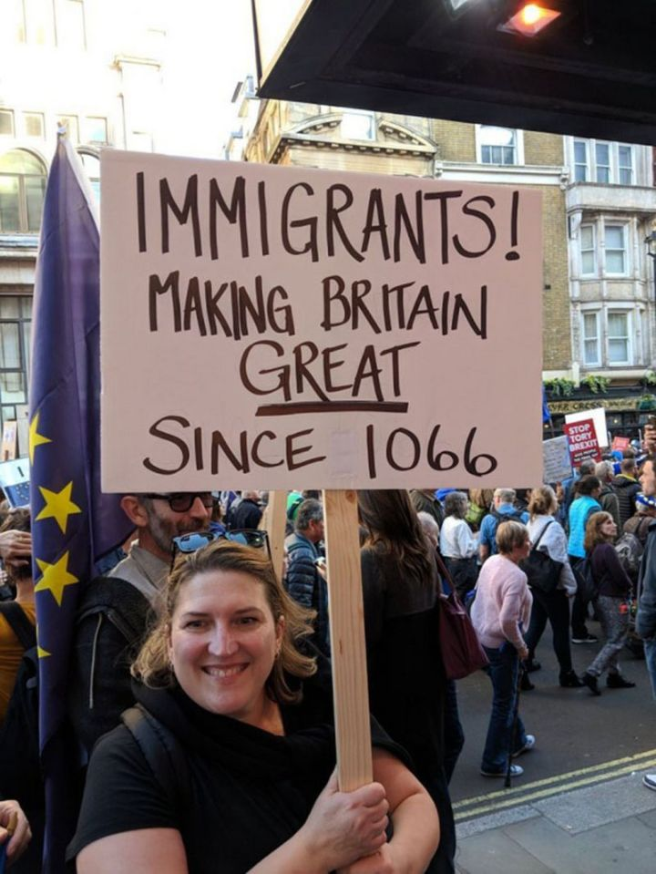 "23 Funny Anti-Brexit Signs - ""Immigrants! Making Britain GREAT since 1066."""