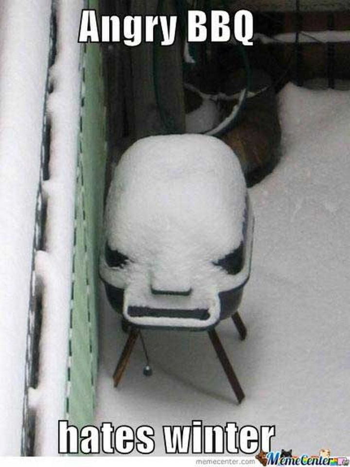 "55 Funny Winter Memes - ""Angry BBQ hates winter."""