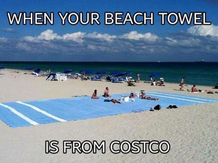 "29 Funny Costco Memes - ""When your beach towel is from Costco."""