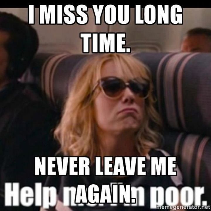 """101 I miss you memes - """"I miss you long time. Never leave me again."""""""