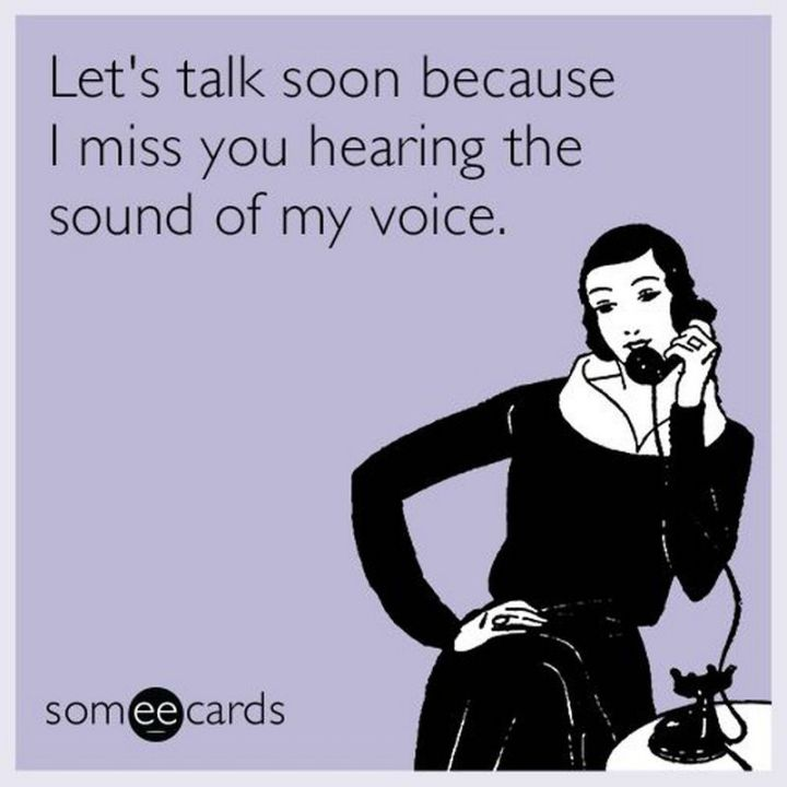 """101 I miss you memes - """"Let's talk soon because I miss you hearing the sound of my voice."""""""