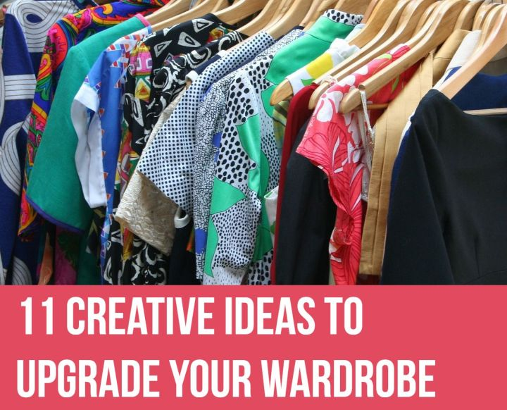 11 creative ideas to upgrade your wardrobe.