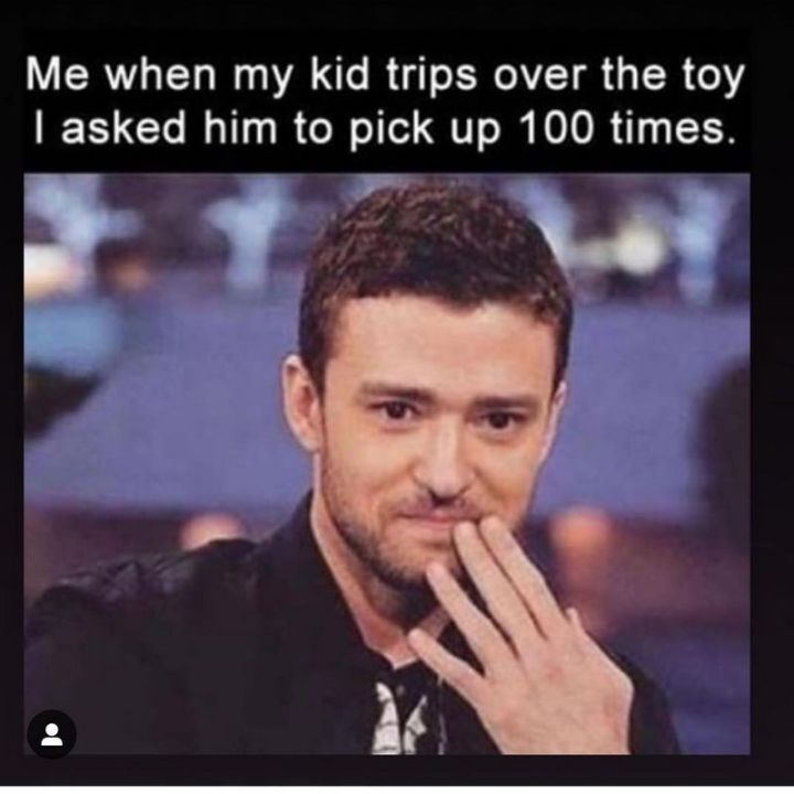 """101 Funny Mom Memes - """"Me when my kid trips over the toy I asked him to pick up 100 times."""""""