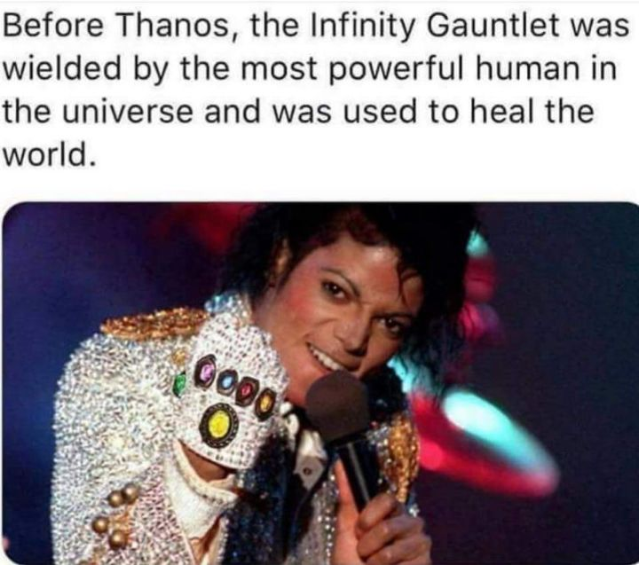 """101 Smile Memes - """"Before Thanos, the Infinity Gauntlet was wielded by the most powerful human in the universe and was used to heal the world."""""""