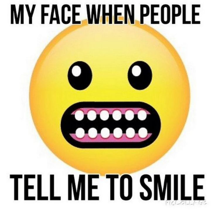 """101 Smile Memes - """"My face when people tell me to smile."""""""