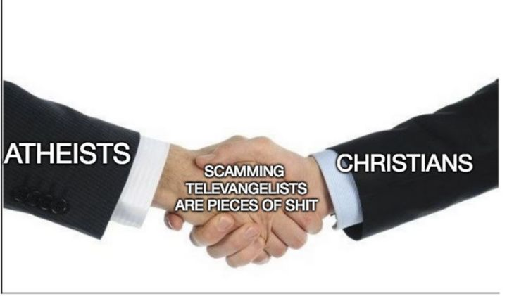 """65 Christian Jesus Memes - """"Atheists and Christians can agree on one thing. Scamming televangelists are pieces of shit."""""""