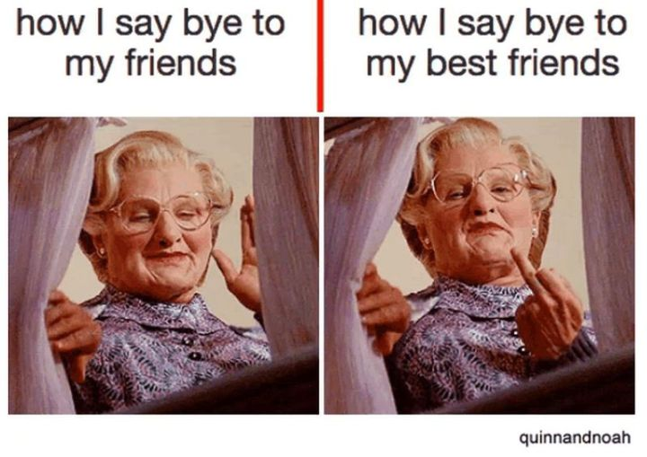 """How I say bye to my friends. How I say bye to my best friends."""
