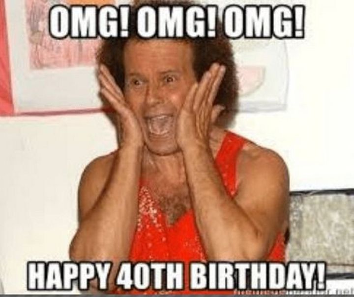 "101 Happy 40th Birthday Memes - ""OMG! OMG! Happy 40th Birthday!"""