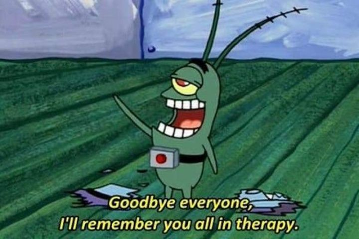 "Funny Spongebob Memes - ""Goodbye everyone, I'll remember you all in therapy."""