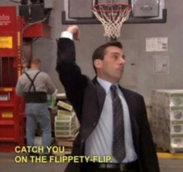 """57 Funny 'the Office' Memes - """"Catch you on the flippety-flip."""""""